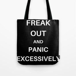 Freak Out and Panic Tote Bag