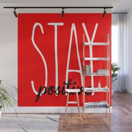 Stay Positive  Wall Mural