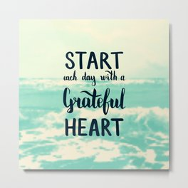Start each day with a grateful heart Text on sea photo Metal Print
