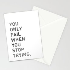 You Only Fail When You Stop Trying. Stationery Cards