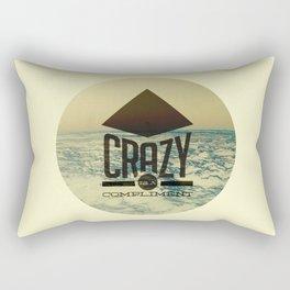 Crazy is a compliment. Rectangular Pillow