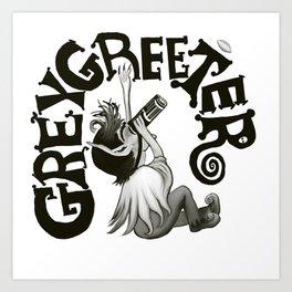 Greygreeter Art Print