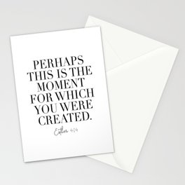 Perhaps This Is the Moment For Which You Were Created. -Esther 4:14 Stationery Cards