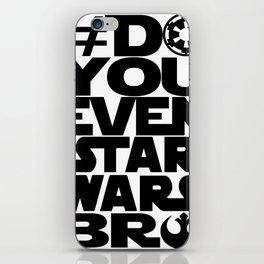*DoYouEvenStarWarsBro iPhone Skin