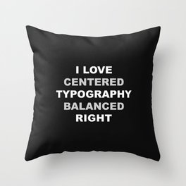 CENTERED TYPOGRAPHY Throw Pillow