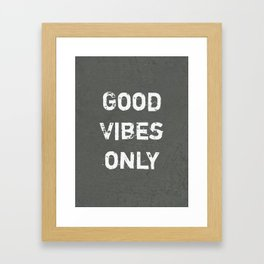 """Good Vibes Only""  Typography Motivational Quote Framed Art Print"