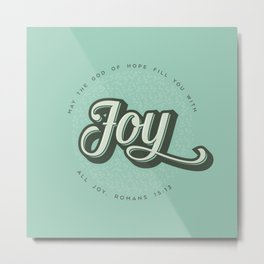 May the God of Hope Fill You With All Joy Metal Print