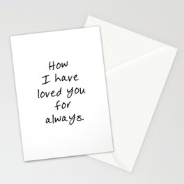 How I Have Loved You Stationery Cards