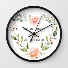 Pink Blush Cream Flowers He Is Risen As He Said Easter Quote Wall Clock