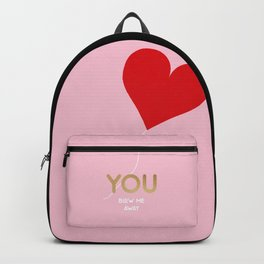 You blow me away Backpack