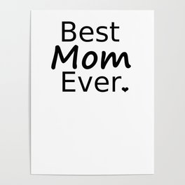 Best Mom Ever <3 Poster