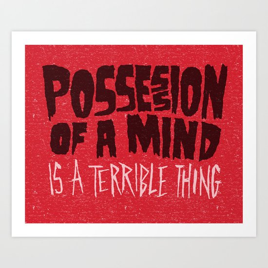 Possession of a mind Art Print