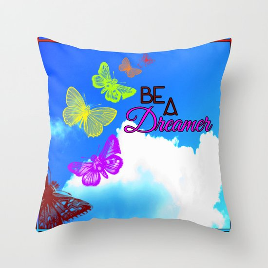 Be A Dreamer Throw Pillow