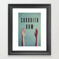 Serenity Now! Framed Art Print
