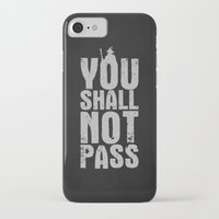 aragorn iPhone & iPod Cases featuring You shall not pass  by Nxolab