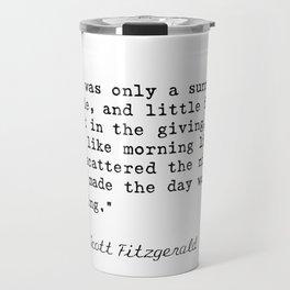 F. Scott Fitzgerald quote 6 Travel Mug