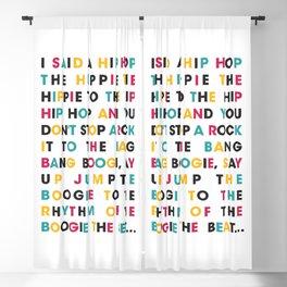 I said a hip hop the hippie Blackout Curtain