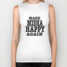 Make Misha Happy Again Biker Tank