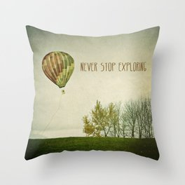 Never Stop Exploring ( Air Balloon) Throw Pillow
