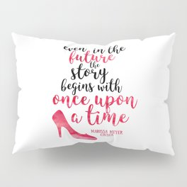 Cinder Lunar Chronicles: Once upon a time Pillow Sham