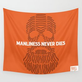 Manliness Never Dies Wall Tapestry