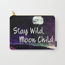 441 Stay Wild Moon Child Carry-All Pouch