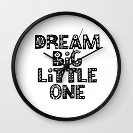 Dream Big Little One inspirational wall art black and white typography poster home wall decor Wall Clock