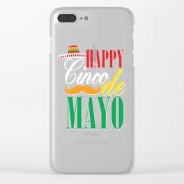 Happy Cinco De Mayo Funny Celebration Shirt Clear iPhone Case