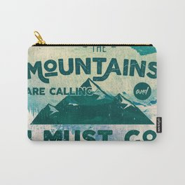 The Mountains are Calling & I Must Go Carry-All Pouch