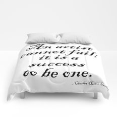 An artist cannot fail; it is a success to be one. Comforters