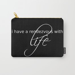 life is a rendezvous Carry-All Pouch