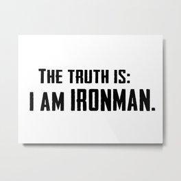 I am IronMan Metal Print