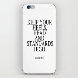 Keep Your Heels, Head And Standards High Digital Print Instant Art iPhone Skin