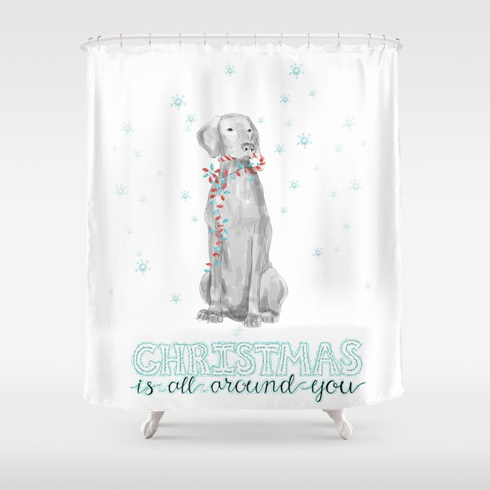 CHRISTMAS IS ALL AROUND YOU Shower Curtain by bluweimdesigns | Society6