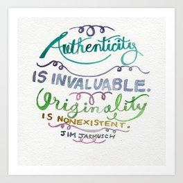 AUTHENTICITY IS INVALUABLE//ORIGINALITY IS NONEXISTENT Art Print