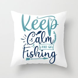 Keep Calm And Go Fishing-01 Throw Pillow