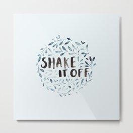 Shake it Off Metal Print