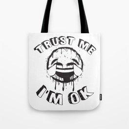I'm OK Tote Bag
