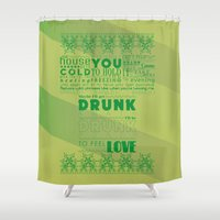 drunk Shower Curtains featuring DRUNK by Insait Disseny
