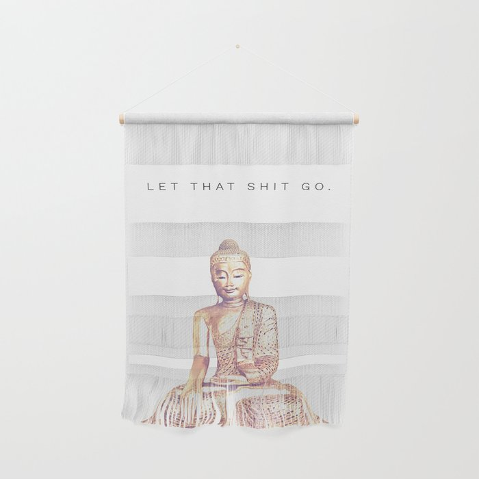 Let That Shit Go Wall Hanging