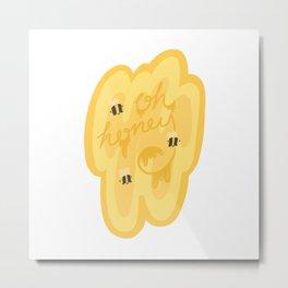 Oh Honey Metal Print