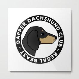 Dapper Dachshund Club Metal Print