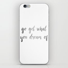 """""""Go Get What you Dream of"""" Inspirational Quote iPhone Skin"""