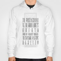 photograph Hoodies featuring To photograph... by Lionel Fernandez Roca