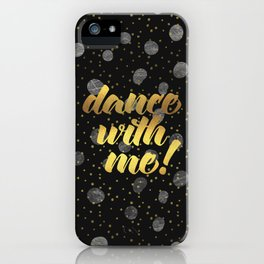 Dance With Me! Quote iPhone Case