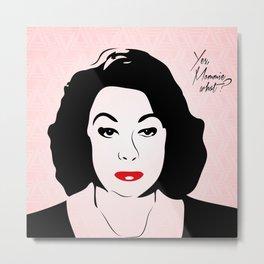 Mommie Dearest | Yes, Mommie What? | Pop Art Metal Print
