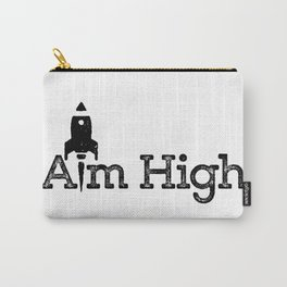 aim high… who knows how far you can go or what you can achieve! Carry-All Pouch