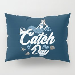 The Catch of the Day Pillow Sham
