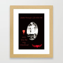 Valentine's Day - Skate Through Life With Me Framed Art Print