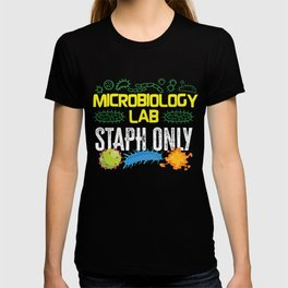 Microbiologist Microbiology Lab Staph  Gift Idea T-shirt